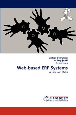 Web-based ERP Systems: A focus on SMEs, Buanahagi, Edelson; Bogojevski, A.; Svensson, P.