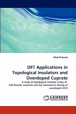 Image for DFT Applications in Topological Insulators and Overdoped Cuprate: A study of topological insulator states of  half-Heusler materials and the momentum density of overdoped LSCO