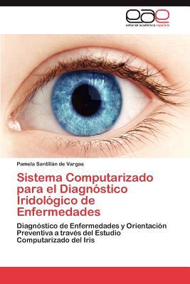 Image for Sistema Computarizado para el Diagnóstico Iridológico de Enfermedades: Diagnóstico de Enfermedades y Orientación Preventiva a través del Estudio Computarizado del Iris (Spanish Edition)
