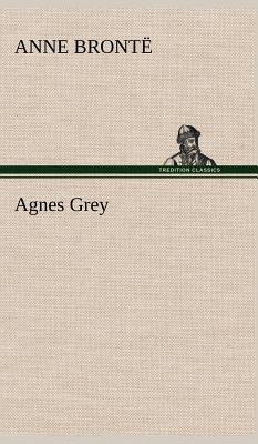 Agnes Grey, Bront, Anne; Bronte, Anne