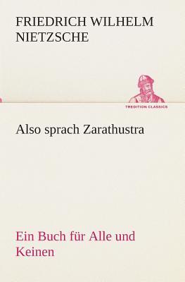 Image for Also sprach Zarathustra: Ein Buch für Alle und Keinen (TREDITION CLASSICS) (German Edition)