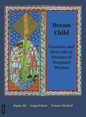 Image for Dream Child : Creation and New Life in Dreams of Pregnant Women