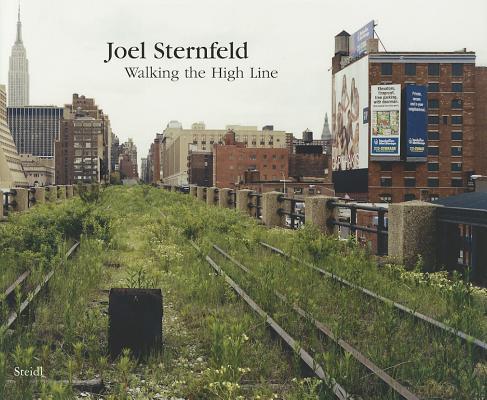 Walking the High Line, Sternfeld, Joel; Gopnik, Adam; Stilgoe, John