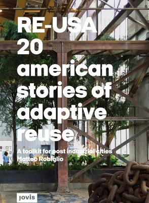 Image for RE-USA: 20 American Stories of Adaptive Reuse: A