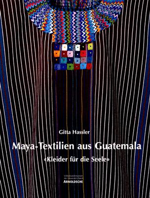 Maya Textiles from Guatemala (German Edition), Hassler, Gitta