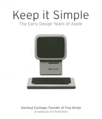 Image for Keep It Simple: The Early Design Years of Apple
