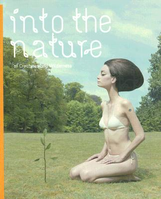 Image for Into the Nature: Of Creatures And Wilderness