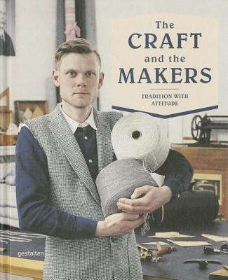 Image for The Craft and the Makers: Between Tradition and Attitude