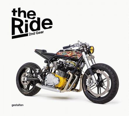 Image for The Ride 2nd Gear: New Custom Motorcycles and Their Builders. Rebel Edition