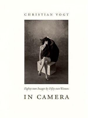 Image for In Camera: Eighty-Two Images by Fifty-Two Women