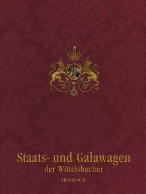 Image for Wittelsbach State & Ceremonial Carriages Vols 1&2