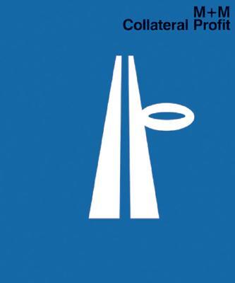 M+M Collateral Profit: Marc Weiss, Martin De Mattia, Weis, Marc