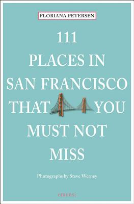 Image for 111 Places in San Francisco That You Must Not Miss Updated and Revised