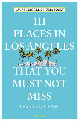 Image for 111 Places in Los Angeles That You Must Not Miss Updated and Revised (111 Places in .... That You Must Not Miss)