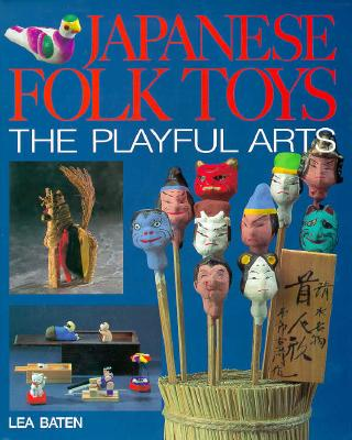 Image for Japanese Folk Toys: The Playful Arts