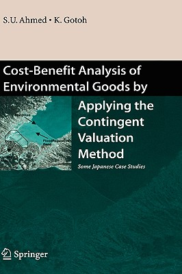 Image for Cost-Benefit Analysis of Environmental Goods by Applying Contingent Valuation Method: Some Japanese Case Studies