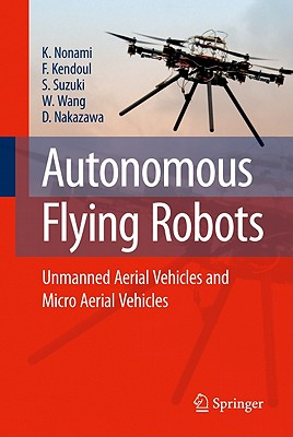 Image for Autonomous Flying Robots: Unmanned Aerial Vehicles and Micro Aerial Vehicles