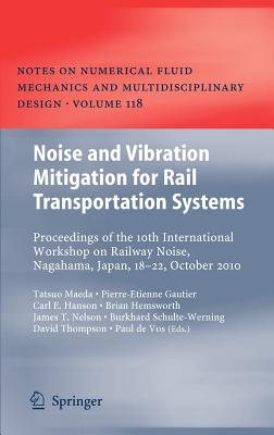 Image for Noise and Vibration Mitigation for Rail Transportation Systems: Proceedings of the 10th International Workshop on Railway Noise, Nagahama, Japan, ... Fluid Mechanics and Multidisciplinary Design)