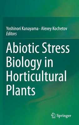 Image for Abiotic Stress Biology in Horticultural Plants