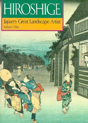 Hiroshige: Japan's Great Landscape Artist, Oka, Isaburo