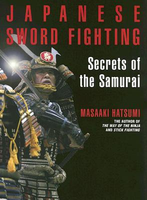 Japanese Sword Fighting: Secrets of the Samurai, HATSUMI, Masaaki