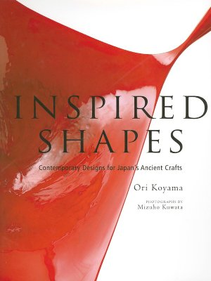 Image for Inspired Shapes: Contemporary Designs for Japan's Ancient Crafts