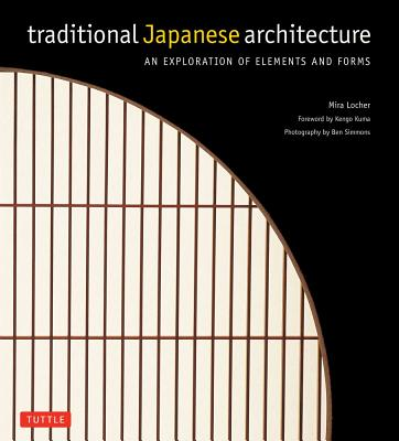 Image for Traditional Japanese Architecture: An Exploration of Elements and Forms