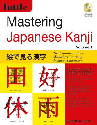 Image for Mastering Japanese Kanji  The Innovative Visual Method That Works