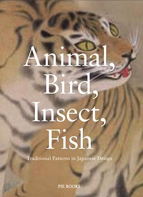 Image for Animal, Bird, Insect, Fish: Traditional Patterns in Japanese Design