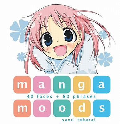 Manga Moods: 40 Faces + 80 Phrases, Saori Takarai
