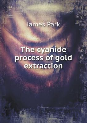 Image for The cyanide process of gold extraction