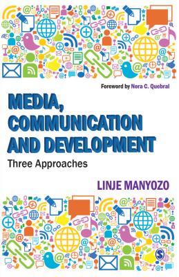 Media, Communication and Development: Three Approaches, Manyozo, Linje