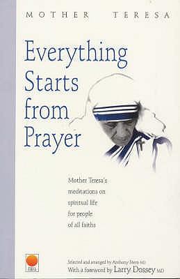 Everything Starts from Prayer, Mother Teresa