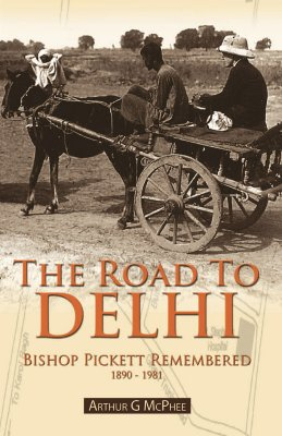 Image for The Road to Delhi: Bishop Pickett Remembered (Spire)