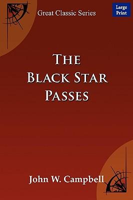 The Black Star Passes (Large Print), John W Campbell