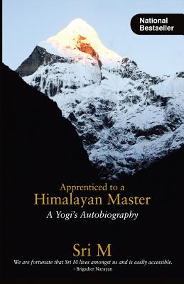 Image for Apprenticed to a Himalayan Master: A Yogi's Autobiography