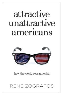 Image for Attractive Unattractive Americans: How The World Sees America