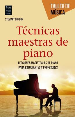 T�cnicas maestras de piano (Taller de M�sica) (Spanish Edition), Gordon, Stewart