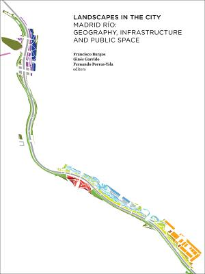 Image for Landscapes in the City: Madrid R�o: Geography, Infrastructure and Public Space