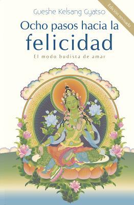 Image for Ocho pasos hacia la felicidad: El modo budista de amar (Spanish Edition)