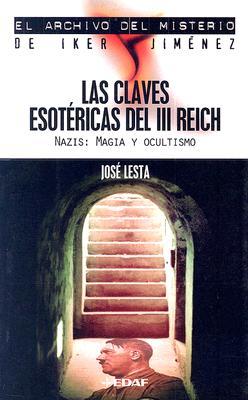 Image for Las Claves Esotericas del III Reich (El Archivo del Misterio de Iker Jimenez) (Spanish Edition)