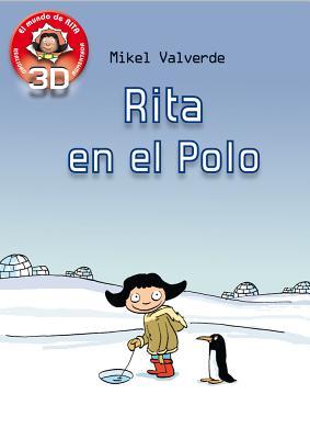 Rita en el Polo (El mundo de Rita: Realidad aumentada) (Spanish Edition), Mikel Valverde