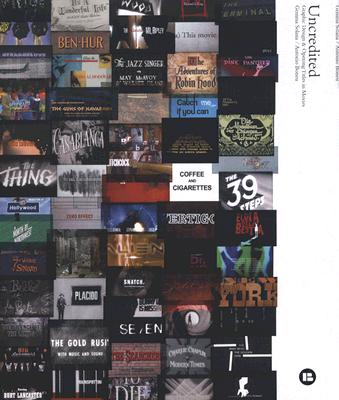 Image for Uncredited: Graphic Design & Opening Titles in Movies [With DVD]