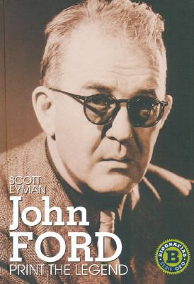 Image for Print the Legend: La Vida Y Epoca De John Ford/ The Life and Times of John Ford