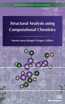 Structural Analysis Using Computational Chemistry (River Publishers Series in Polymer Science)