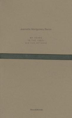 Image for Jeannette Montgomery Barron: My Years in the 1980s: New York Art Scene