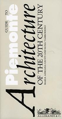 Guide to Piemonte Architecture of the 20th Century (1902-2006, Giusti & Tamborrino