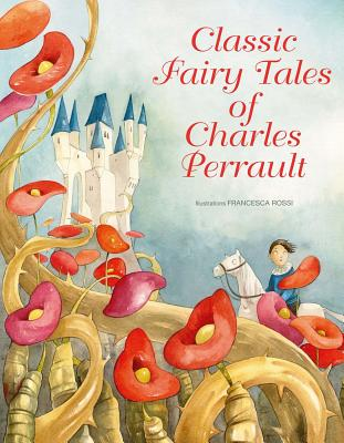 Classic Fairy Tales of Charles Perrault, Charles Perrault