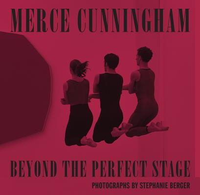 Image for Beyond the Perfect Stage: Photographs by Stephanie Berger