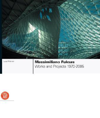Massimiliano Fuksas: Works and Projects, 1970-2005, Molinari, Luca; Fuksas, Massimiliano